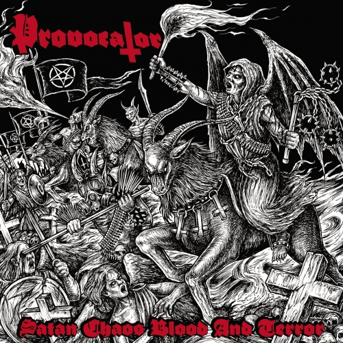 Provocator - Satan, Chaos, Blood and Terror (2018)