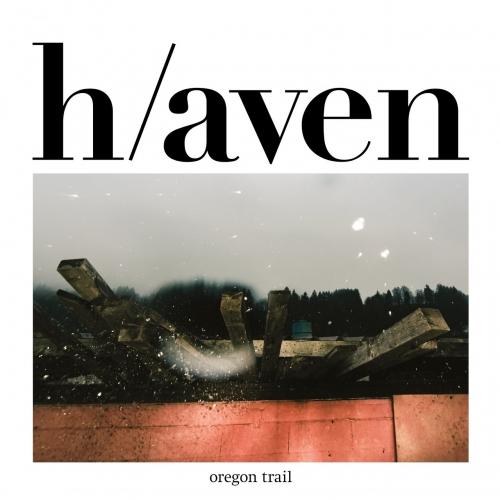 Oregon Trail - H/aven (2018)