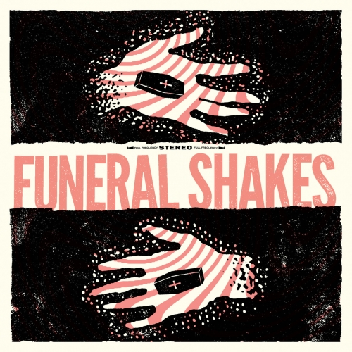 Funeral Shakes - Funeral Shakes (2018)