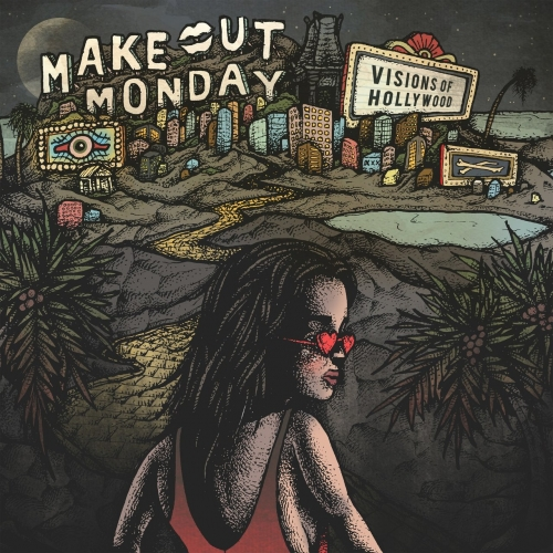 Make Out Monday - Visions of Hollywood (2018)