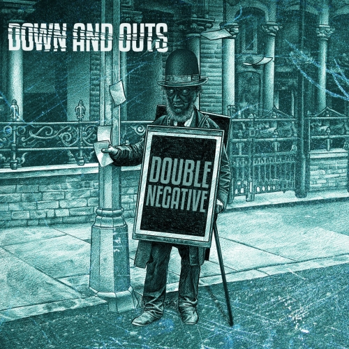 Down And Outs - Double Negative (2018)