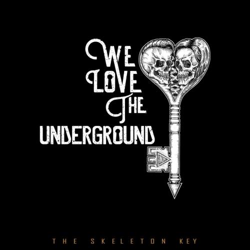 We Love The Underground - The Skeleton Key (2018)