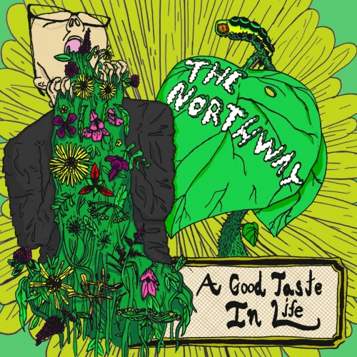 The Northway - A Good Taste in Life (2018)