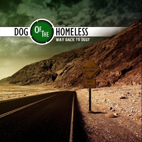 Dog of the Homeless - Way Back to Dust (2018)