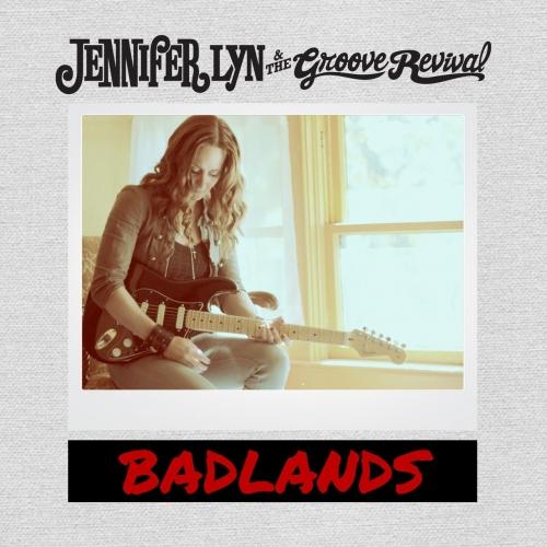 Jennifer Lyn & The Groove Revival - Badlands (2018)