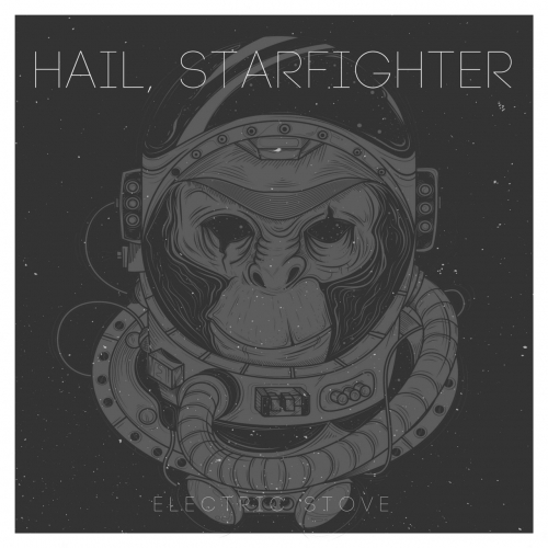 Electric Stove - Hail, Starfighter (2018)