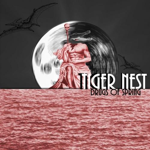 Tiger Nest - Drugs of Spring (2018)