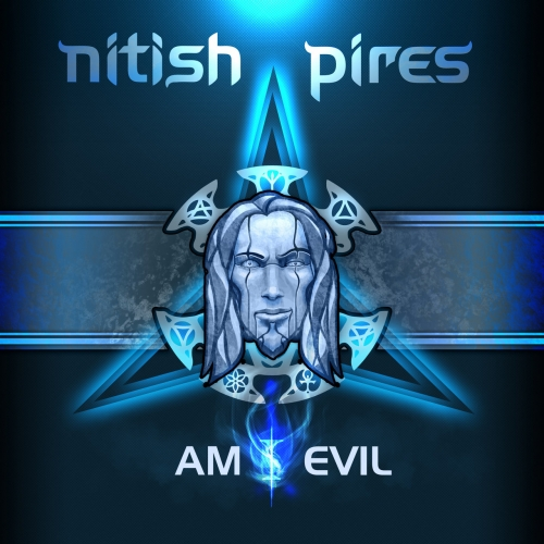 Nitish Pires - Am I Evil (2018)