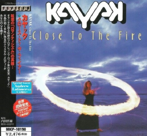 Kayak - Close To The Fire (Japan Edition) (2000)