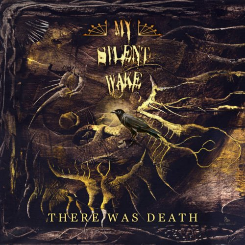 My Silent Wake - There Was Death (2018)