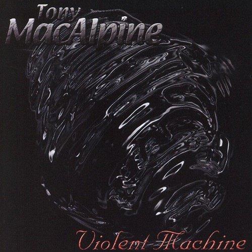 Tony Macalpine - Violent Machine [Reissue 2002] (1996)