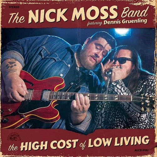The Nick Moss Band feat. Dennis Gruenling - The High Cost Of Low Living (2018) lossless