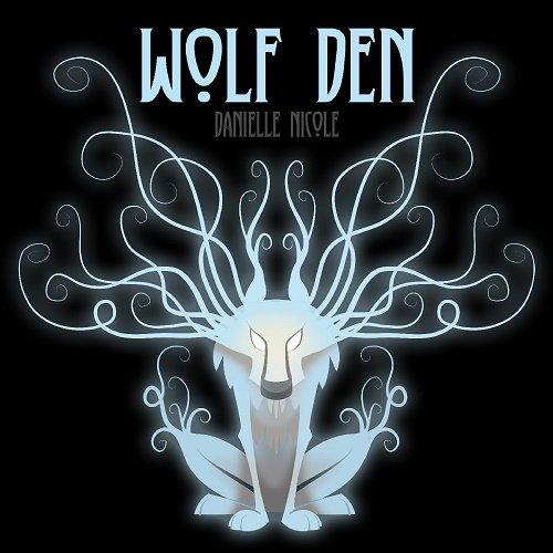 Danielle Nicole - Wolf Den (2015)