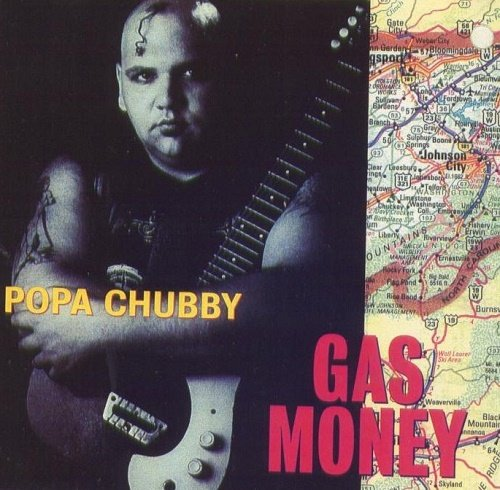 Popa Chubby - Gas Money (1993)