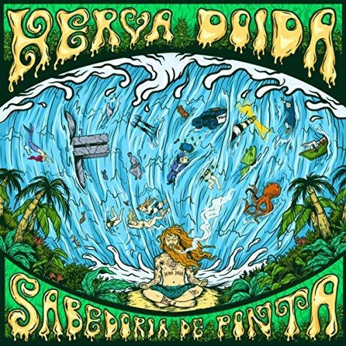 Herva Doida - Sabedoria de Ponta (2018)