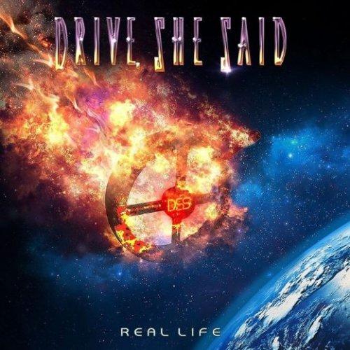 Drive, She Said - Real Life [Re-Mixed / Re-Mastered] (2018)