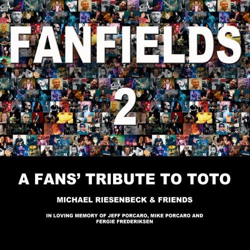 Fanfields - A Fans Tribute to Toto II (2018)