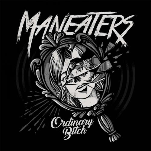 Maneaters - Ordinary Bitch (2018)