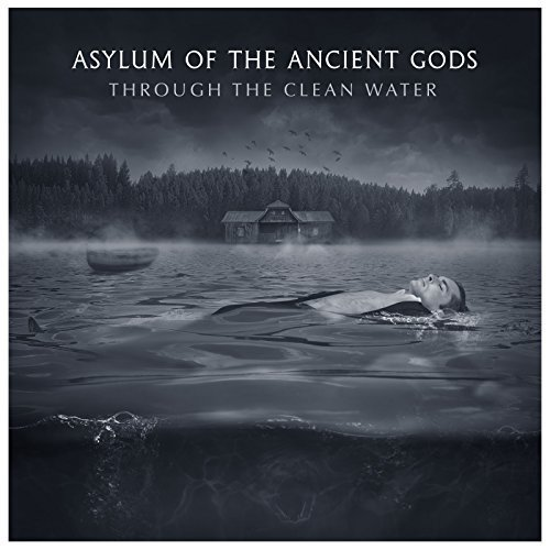 Asylum Of The Ancient Gods - Through the Clean Water [EP] (2018)