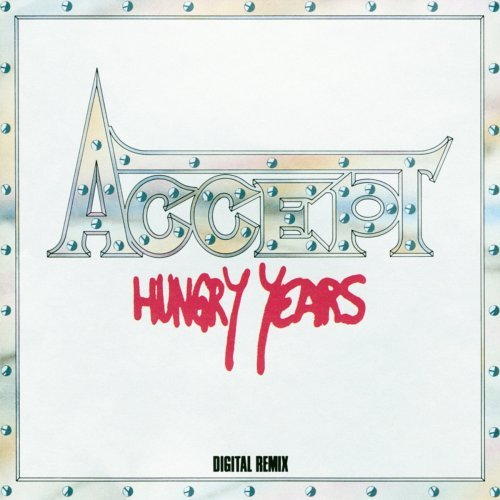 Accept - Hungry Years (Remixed) (1986/2018)