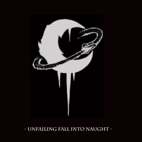 Leviathan - Unfailing Fall Into Naught (compilation) (2018)
