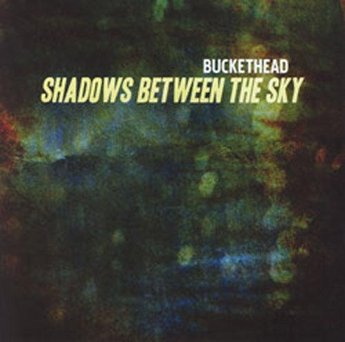 Buckethead - Shadows Between the Sky (2010)