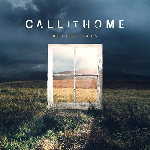 Call It Home - Better Days (2018)