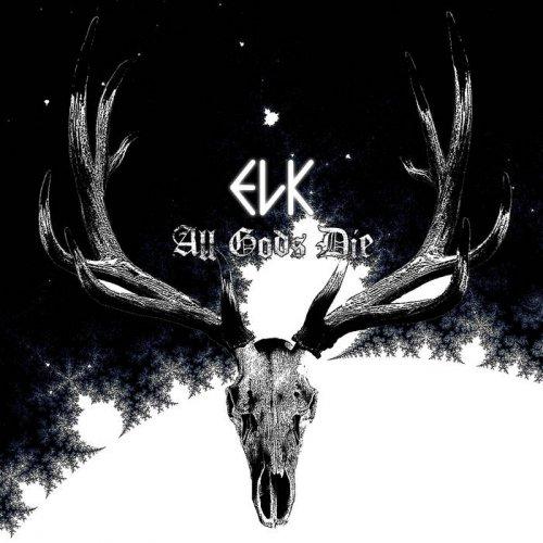 Elk - All Gods Die (2018)