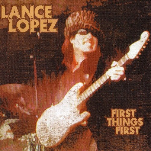 Lance Lopez - First Things First (2007)