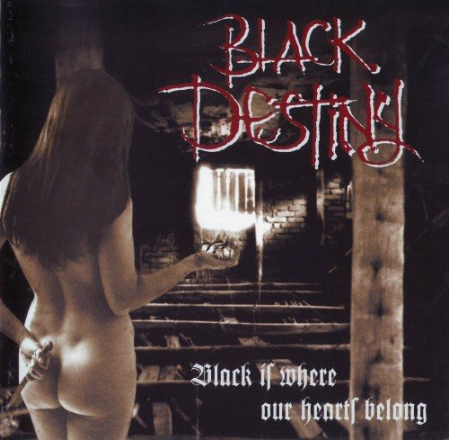 Black Destiny - Black Is Where Our Hearts Belong (2000)