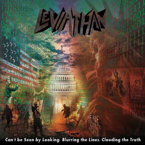 Leviathan - Can't Be Seen by Looking: Blurring the Lines, Clouding the Truth (2018)