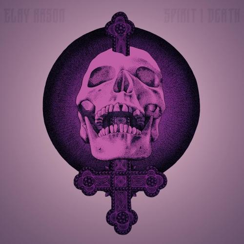 Elay Arson - Spirit | Death (2018)