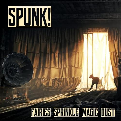 Spunk! - Fairies Sprinkle Magic Dust (2018)