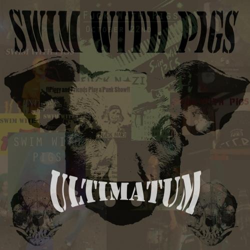 Swim with Pigs - Ultimatum (2018)