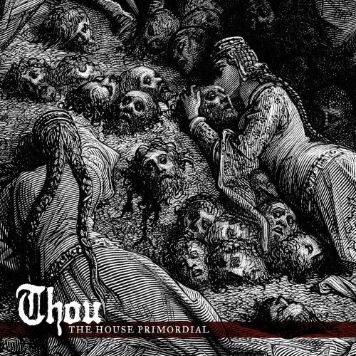 Thou - The House Primordial (2018)
