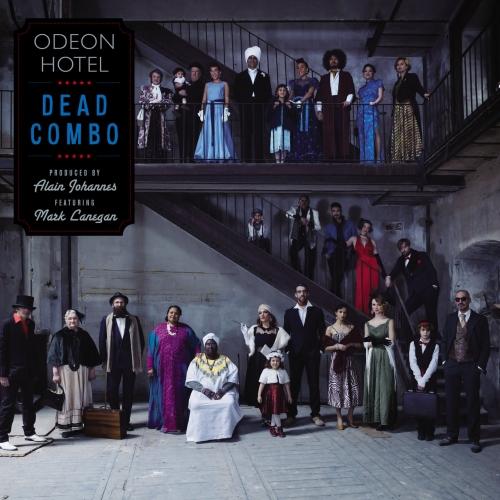 Dead Combo - Odeon Hotel (2018)