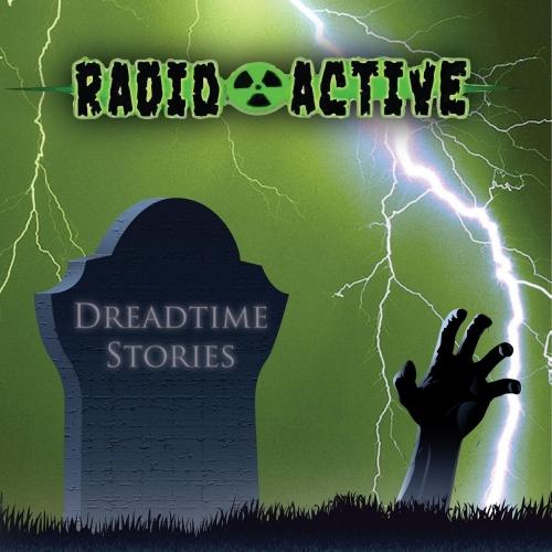Radioactive - Dreadtime Stories (2018)