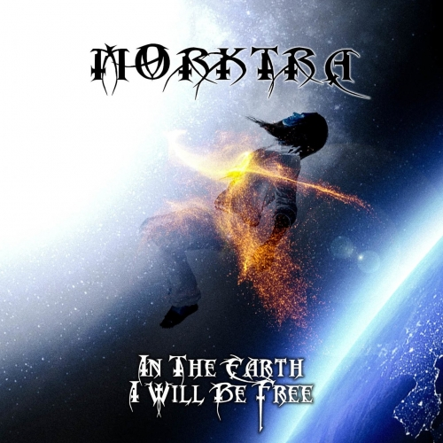 Morktra - In the Earth I Will Be Free (2018)