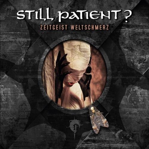 Still Patient? - Zeitgeist Weltschmerz (2018)