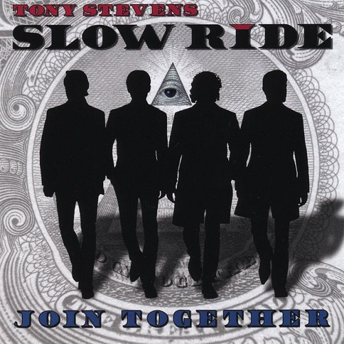Tony Stevens Slow Ride - Join Together (2008)