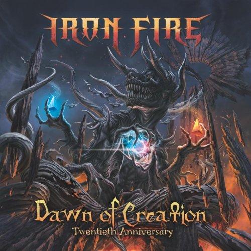 Iron Fire - Dawn of Creation: Twentieth Anniversary (2018)