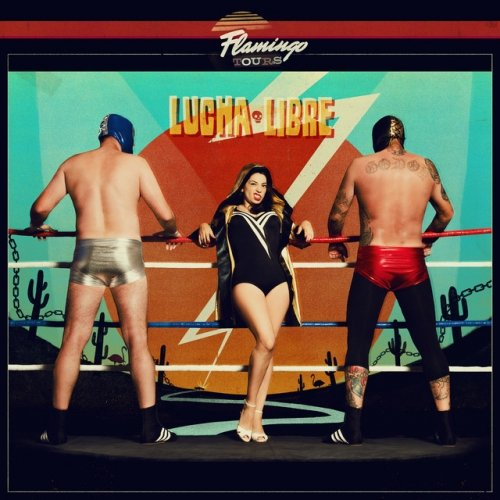 Flamingo Tours - Lucha Libre (2018)