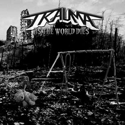 Trauma - As the World Dies (2018)