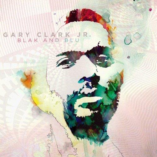 Gary Clark Jr. -  Blak and Blu (2012)
