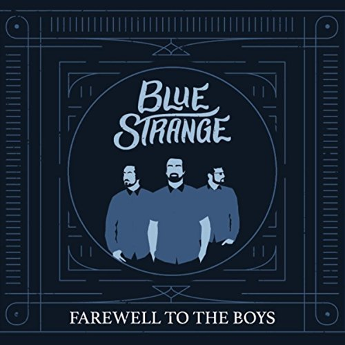 Blue Strange - Farewell to the Boys (2018)