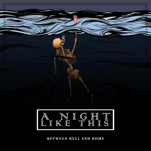 A Night Like This - Between Hell & Home (EP) (2018)