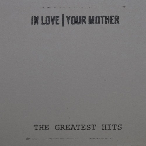 In Love Your Mother - The Greatest Hits (2018)