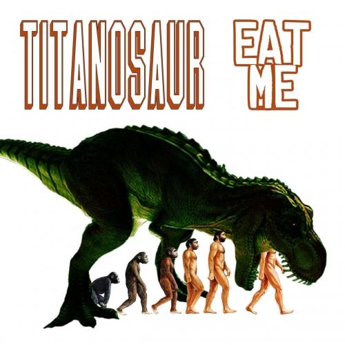 Titanosaur - Eat Me (2018)
