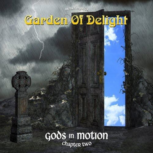 Garden Of Delight - Gods In Motion (Chapter Two) (2018)