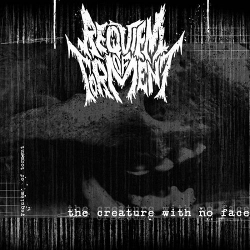 Requiem of Torment - The Creature With No Face (2018)